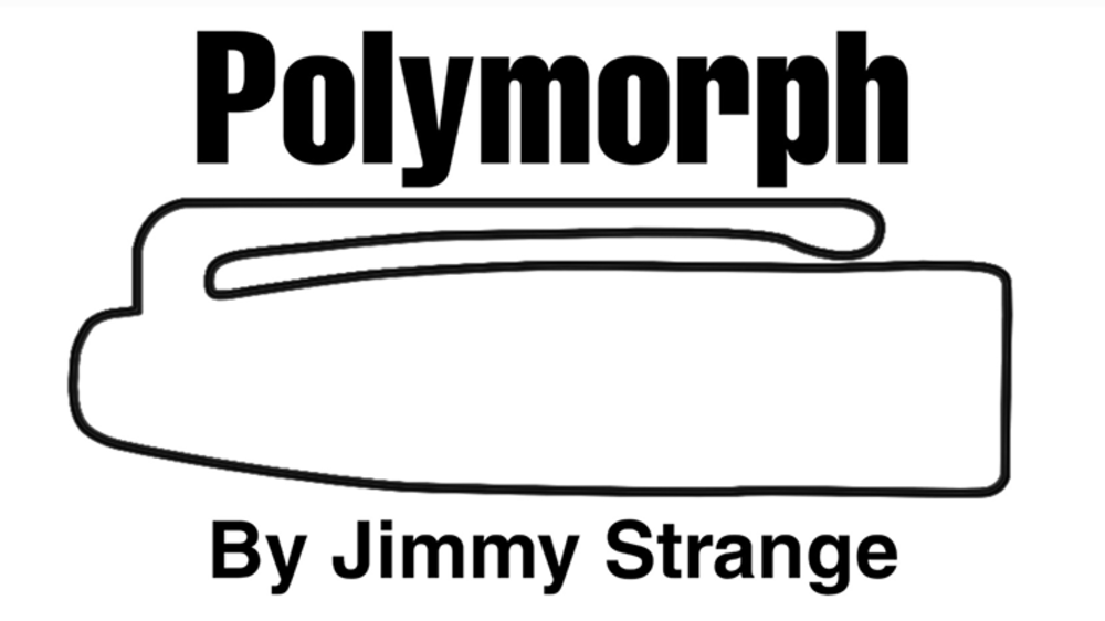 POLYMORPH*** by Jimmy Strange (Gimmicks and Online Instructions) - TrickPOLYMORPH*** by Jimmy Strange (Gimmicks and Online Instructions) - Trick
