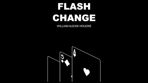 FLASH CHANGE by William Alexis Houcke - Trick